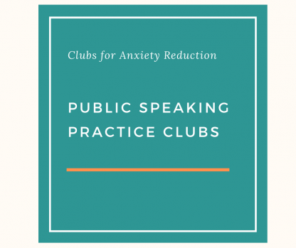 public speaking anxiety practice clubs